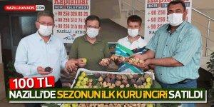 Nazilli'de sezonun ilk kuru inciri, kilosu 100 liradan alındı