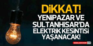 Aydın'ın 3 ilçesinde elektrikler kesilecek