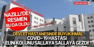 Nazilli Devlet Hastanesi'nde Büyük İhmalkarlık