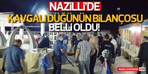 Nazilli'de kavgalı düğünün bilançosu belli oldu