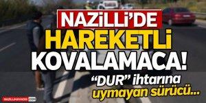 Dur ihtarına uymadı, Nazilli polisi yakaladı