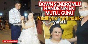 Nazilli'de Down Sendromlu Hande'nin Hayali Gerçek Oldu