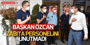 Başkan Özcan zabıta personelini unutmadı