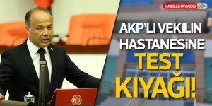 AKP'li vekilin hastanesine test kıyağı!