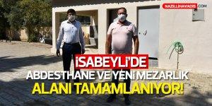 İsabeyli'de abdesthane ve yeni mezarlık alanı tamamlanıyor