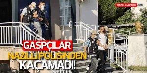 NAZİLLİ'DE GASPÇILARA GEÇİT YOK!