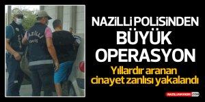 NAZİLLİ'DE CİNAYET ZANLISI YAKALANDI