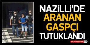 Nazilli'de aranan gaspçı tutuklandı