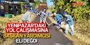 Yenipazar'daki  Yol Çalışmasına Başkan Yardımcısı Eli Değdi
