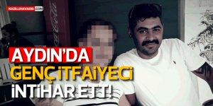 AYDIN'DA İTFAİYE ERİ  İNTİHAR ETTİ!