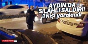 Aydın'da silahlı saldırı: 1 yaralı