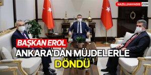 Başkan Mehmet Erol, Ankara'dan Müjdelerle Döndü!