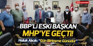 BBP'li eski başkan MHP'ye geçti