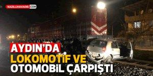 Aydın'da lokomotif ile otomobil çarpıştı