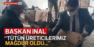 """ZEKİ İNAL """"TÜTÜN ÜRETİCİLERİMİZ MAĞDUR OLDU"""""""