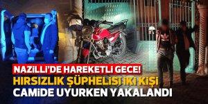 Nazilli'de hırsızlık şüphelisi iki kişi camide uyurken yakalandı