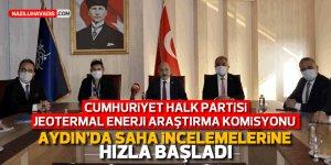 CHP Jeotermal Enerji Araştırma Komisyonu Aydın'da saha incelemelerine başladı