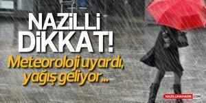 Nazilli dikkat! Soğuk hava gitti bu sefer sağanak yağış geliyor