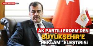 "AK Partili Erdem'den Büyükşehir'e ""reklam"" eleştirisi"