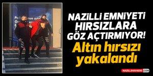 NAZİLLİ'DE ALTIN HIRSIZI YAKALANDI!