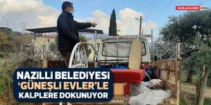 Nazilli Belediyesi Güneşli Evler'le kalplere dokunuyor