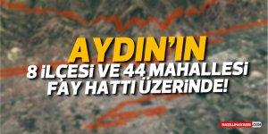 AYDIN'IN 8 İLÇESİ VE 44 MAHALLESİ FAY HATTI ÜZERİNDE